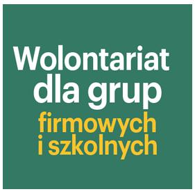 Wolontariat dla grup firmowych i szkolnych
